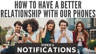 How to have a better relationship with our phones: notifications