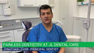 Painless Dentistry at JL Dental Care