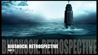 Bioshock Series - Retrospective (Part 3: Bioshock Infinite & Burial at Sea) [SPOILERS FOR BOTH]