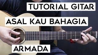(Tutorial Gitar) ARMADA - Asal Kau Bahagia | Lengkap Dan Mudah
