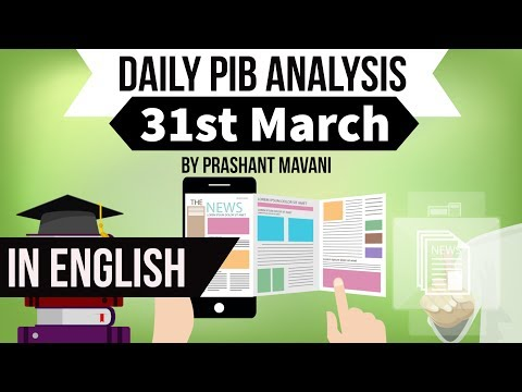 English 31 March 2018 - PIB - Press Information Bureau news analysis for UPSC IAS UPPCS MPPCS SSC