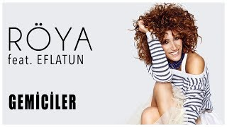 Röya - Gemiciler feat. Eflatun
