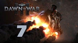 Прохождение Warhammer 40,000: Dawn of War III #7 - Появление темной силы