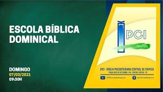 IP Central de Itapeva - Escola Bíblica Dominical - 07/03/2021