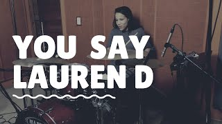 Lauren Daigle - You Say | Kelly KC | Drum Cover | Mp3