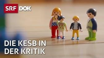 Die Kindes- und Erwachsenenschutzbehörde KESB in der Kritik | Doku | SRF DOK