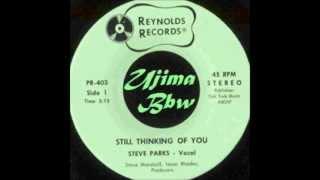 STEVE PARKS - Still Thinking Of You - REYNOLDS RECORDS.wmv