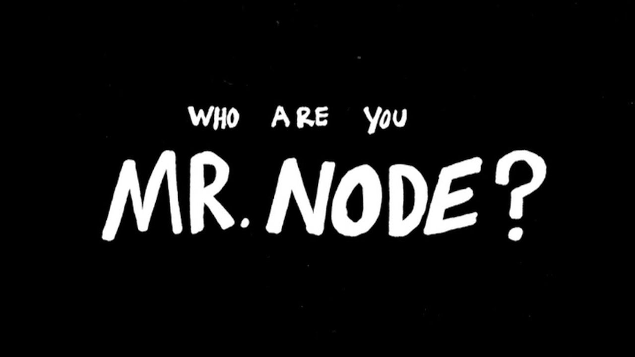 Who Are You Mr Node OFFICIAL TEASER 1