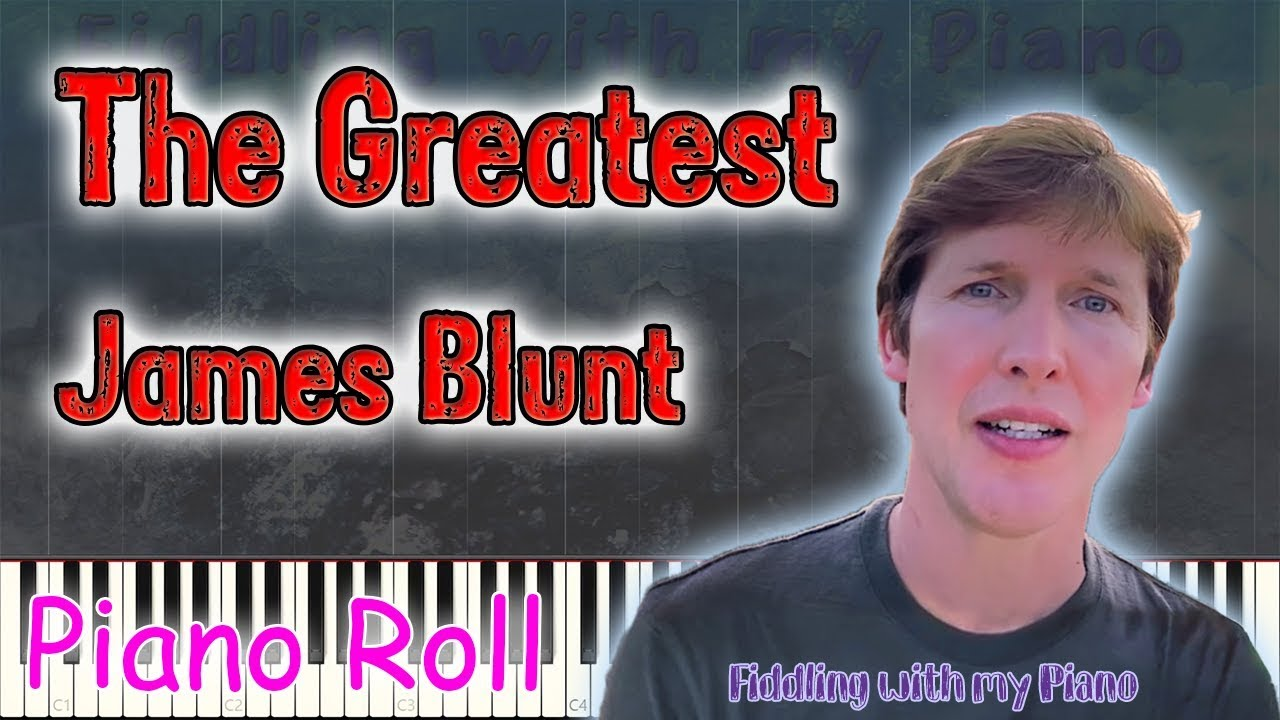 The Greatest - James Blunt - Piano - Play Along Tutorial