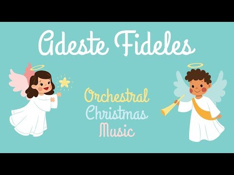 Orchestral Christmas Songs - ADESTE FIDELES - Happy Jazz Christmas Lullabies for Babies