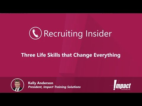Recruiting Insider #20 - Three Life Skills That Change Everything