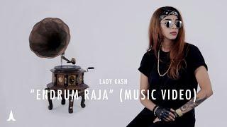 Endrum Raja (என்றும் ராஜா) - Lady Kash