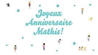 ♫ Joyeux Anniversaire Mathis! ♫