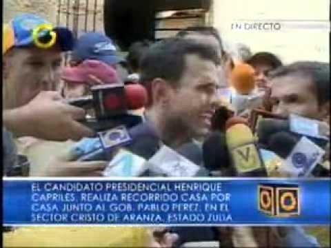Recorrido casa por Casa de Henrique Capriles Radonski, candidato de la Unidad, en el Zulia