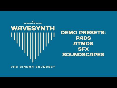 KaranyiSounds - Wavesynth (VHS Cinema Sound Set Demos)