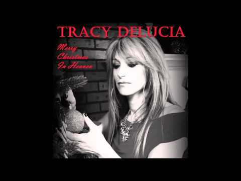 Tracy DeLucia- Merry Christmas In Heaven