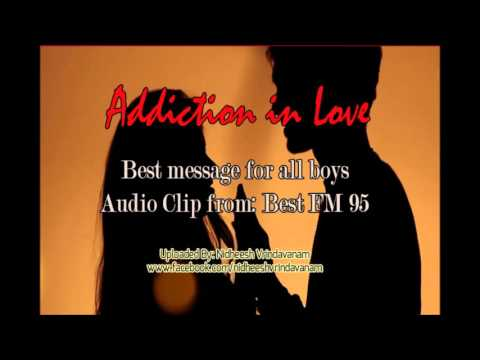 Addiction in Love || Advice for all boys || From Best F.M 95 || Uploaded by Nidheesh Vridavanam