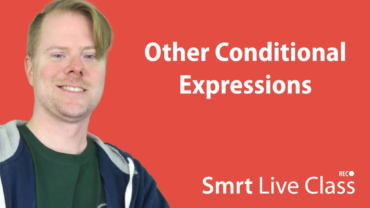 Other Conditional Expressions - Upper-Intermediate English with Neal #32