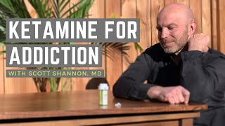 Ketamine for Addiction