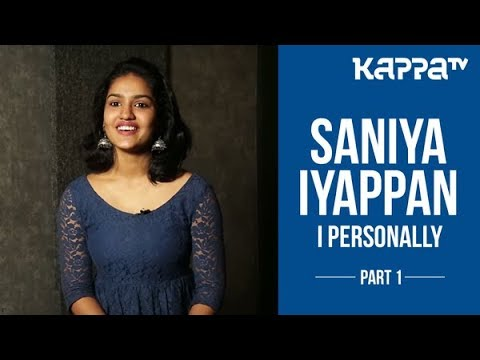 Queen Movie - Saniya Iyappan(Part 1) - I Personally - Kappa TV