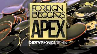 Foreign Beggars - Apex ( Dirtyphonics Remix )