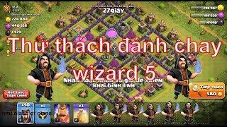 NMT | Clash of clans | Thử thách đánh chay wizard 5 của nmt