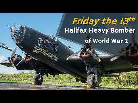 ⚜ | 'Friday the 13th' - Halifax Heavy Bomber of World War 2