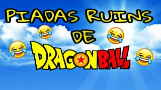 🔴Piadas de Dragon Ball