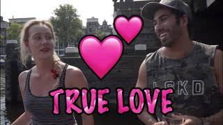 I FOUND TRUE LOVE IN AMSTERDAM!!