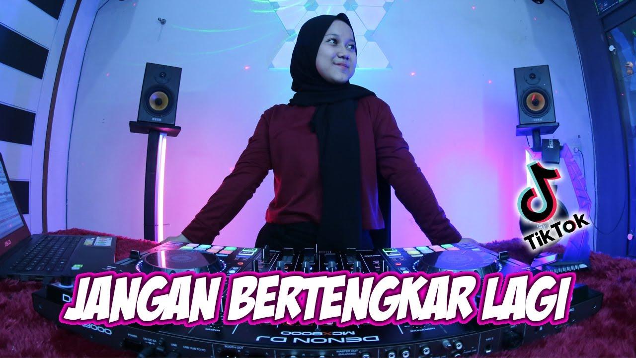 DENGARLAH PUJAAN HATI !! DJ JANGAN BERTENGKAR LAGI (REMIX TIK TOK TERBARU 2021)