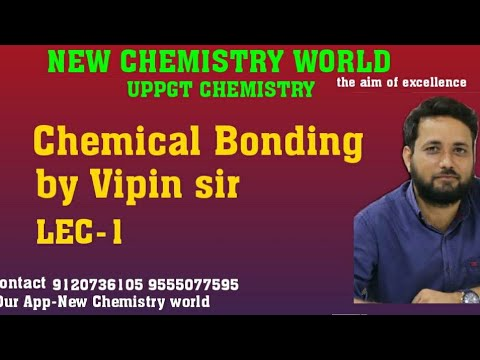 CHEMICAL  BONDING #vipin sir#new Chemistry world #UPPGT