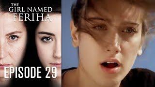 The Girl Named Feriha - Episode 29