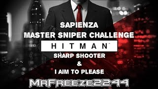 HITMAN - Sharp Shooter & I Aim To Please - Master Sniper Challenge
