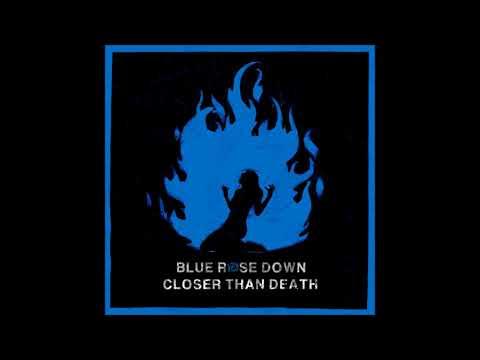 Blue Rose Down - Closer Than Death (2019 - Full Album) Mp3