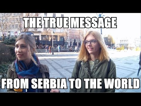 What do PEOPLE IN BELGRADE want to TELL THE WORLD?