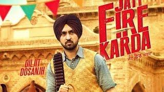 JATT FIRE KARDA Diljit Dosanjh Latest Punjabi Songs SwagMusicEntertainments