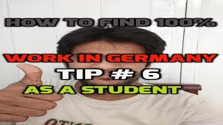 How to find 100% work in Germany as a student - Part 9 - Tip 6