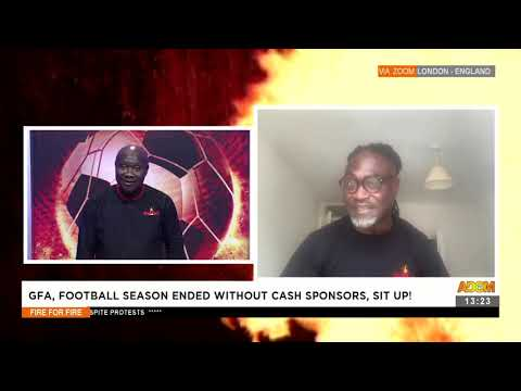GFA, Football season ended without cash sponsors, sit up! - Fire 4 Fire on Adom TV (9-8-21)