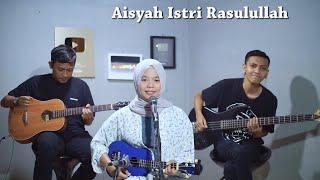 Download lagu Aisyah Istri Rasulullah Cover by Ferachocolatos ft. Gilang & Bala