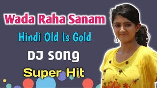 wada-raha-sanam-hindi-matal-dance-mix-hard-dholki-mix-romantic-dance
