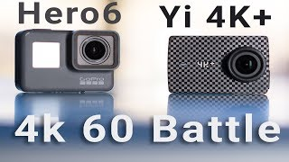 GoPro Hero6 vs Yi 4K+ 60fps Action Camera Comparison