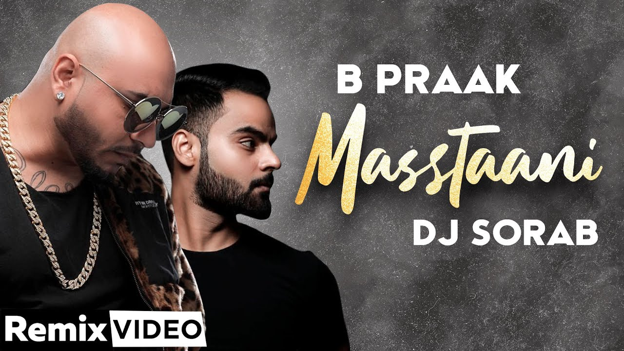 Masstaani (Official Remix) | B Praak  | Jaani | DJ Sorab | Arvindr Khaira | Hit Punjabi Song 2020
