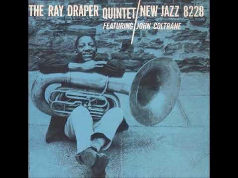 The Ray Draper Quintet - Featuring John Coltrane ( Full Album )