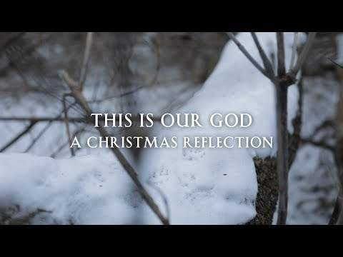 This Is Our God: A Christmas Reflection