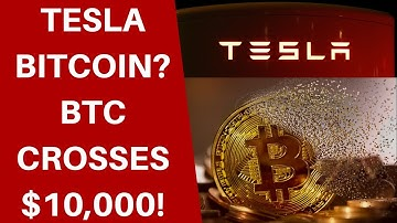 TESLA & BITCOIN CONNECTED? BTC Crosses $10k First Time in 2020