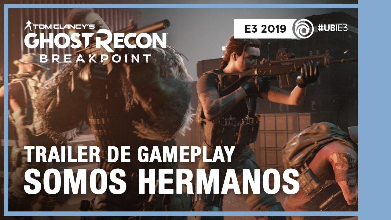 Ghost Recon Breakpoint - Trailer de gameplay Somos hermanos | E3 2019