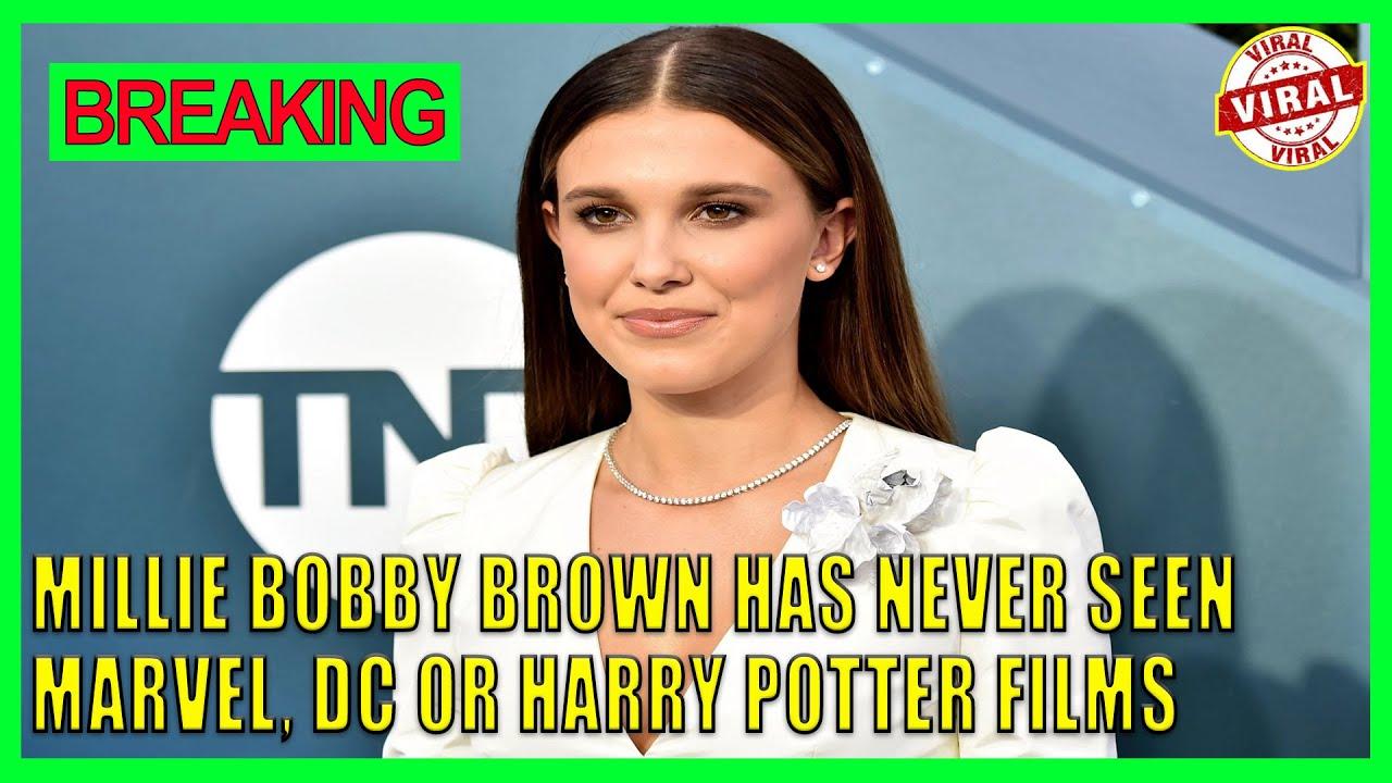 Millie Bobby Brown has never seen Marvel, DC or Harry Potter films