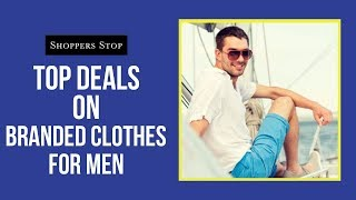 Shoppers Stop (India)  | Men Clothing (2018)