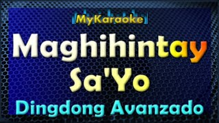 MAGHIHINTAY SA YO - KARAOKE in the style of DINGDONG AVANZADO