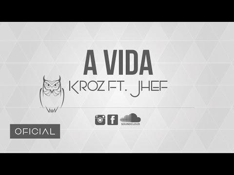 KroZ Feat JHEF - A Vida